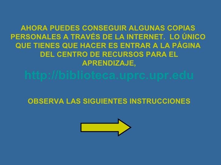 AHORA PUEDES CONSEGUIR ALGUNAS COPIAS  PERSONALES A TRAVÉS DE LA INTERNET.  LO ÚNICO  QUE TIENES QUE HACER ES ENTRAR A LA ...