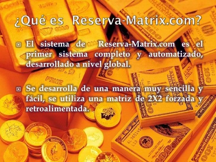    El sistema de      Reserva-Matrix.com es el     primer sistema completo y automatizado,     desarrollado a nivel globa...