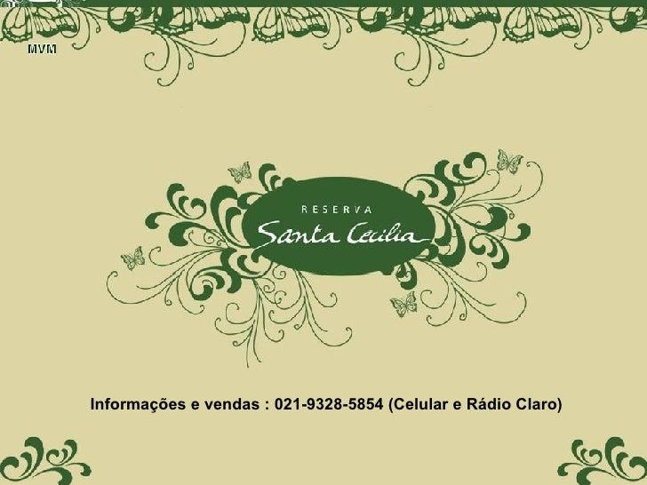 Informações e vendas : 021-9328-5854 (Celular e Rádio Claro)