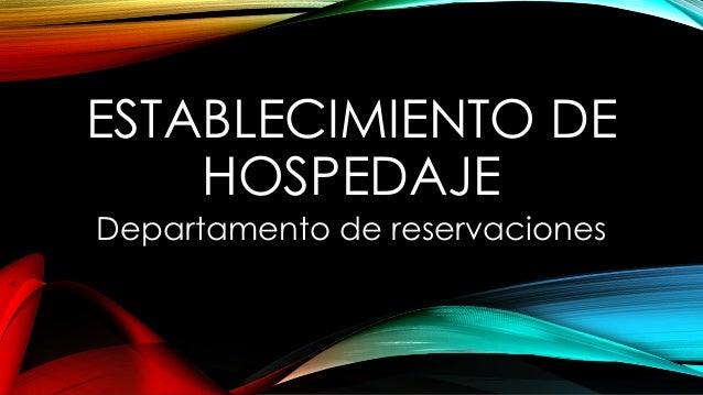 ESTABLECIMIENTO DE HOSPEDAJE Departamento de reservaciones