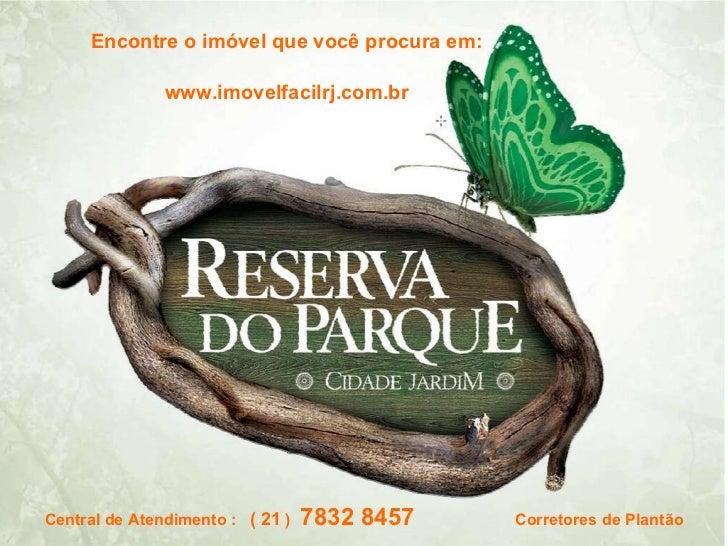 Central de Atendimento :  ( 21  )  7832 8457   Corretores de Plantão Encontre o imóvel que você procura em: www.imovelfaci...