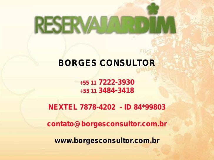 BORGES CONSULTOR          +55 11 7222-3930         +55 11 3484-3418  NEXTEL 7878-4202 - ID 84*99803  contato@borgesconsult...