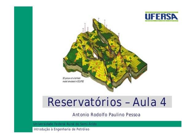 Reservatórios – Aula 4 Antonio Rodolfo Paulino Pessoa Universidade Federal Rural do Semi-Árido Introdução à Engenharia de ...