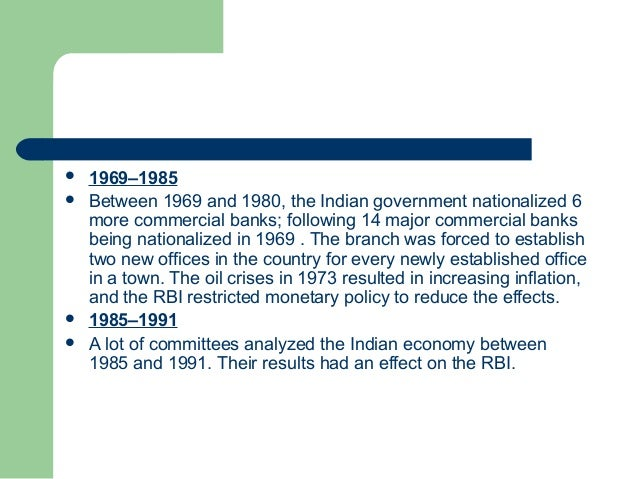    1969–1985   Between 1969 and 1980, the Indian government nationalized 6    more commercial banks; following 14 major ...