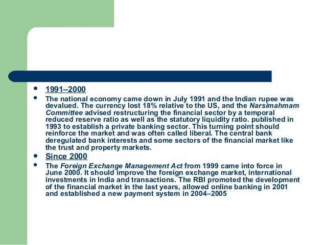    1991–2000   The national economy came down in July 1991 and the Indian rupee was    devalued. The currency lost 18% r...