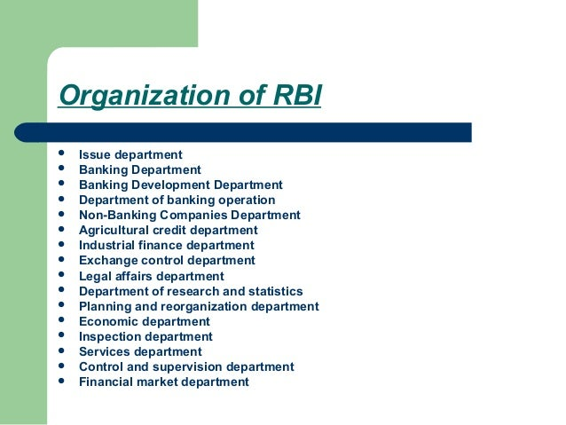 Organization of RBI   Issue department   Banking Department   Banking Development Department   Department of banking o...