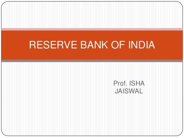Prof. ISHA JAISWAL RESERVE BANK OF INDIA