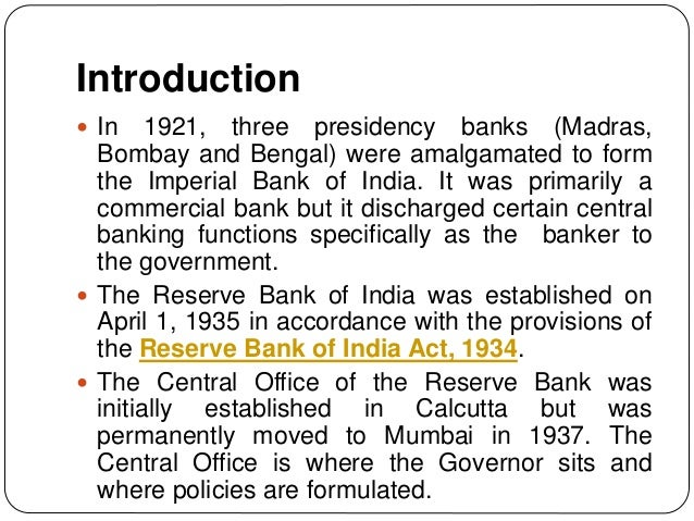 Introduction  In 1921, three presidency banks (Madras, Bombay and Bengal) were amalgamated to form the Imperial Bank of I...