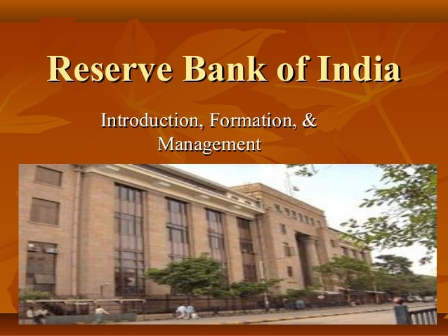 Reserve Bank of India   Introduction, Formation, &          Management