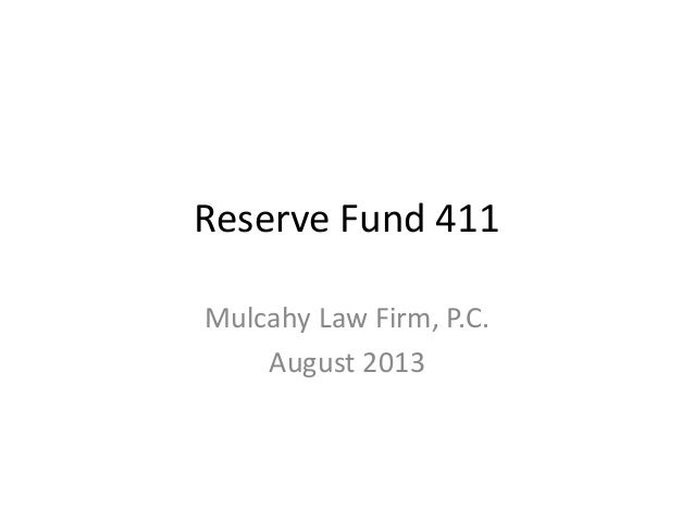 Reserve Fund 411 Mulcahy Law Firm, P.C. August 2013