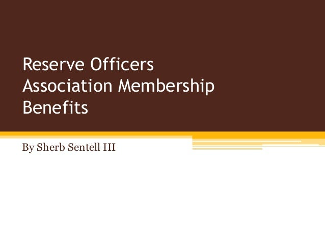 Reserve Officers Association Membership Benefits By Sherb Sentell III ...
