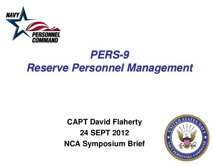 PERS-9Reserve Personnel Management       CAPT David Flaherty         24 SEPT 2012      NCA Symposium Brief