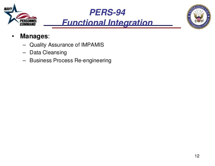 PERS-94                Functional Integration• Manages:  – Quality Assurance of IMPAMIS  – Data Cleansing  – Business Proc...