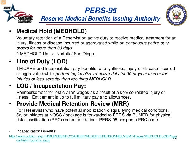 PERS-95                  Reserve Medical Benefits Issuing Authority• Medical Hold (MEDHOLD)    Voluntary retention of a Re...