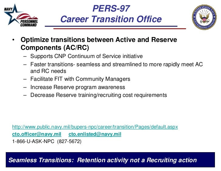 PERS-97                      Career Transition Office • Optimize transitions between Active and Reserve   Components (AC/R...