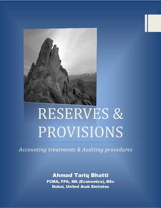 RESERVES &      PROVISIONSAccounting treatments & Auditing procedures            Ahmad Tariq Bhatti          FCMA, FPA, MA...