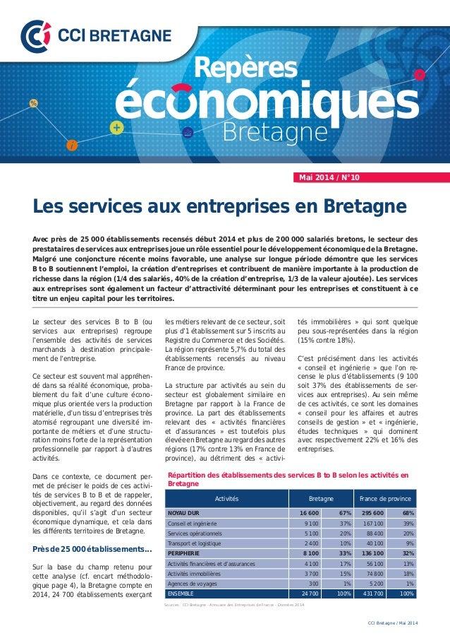 Les services aux entreprises en Bretagne Avec près de 25 000 établissements recensés début 2014 et plus de 200 000 salarié...