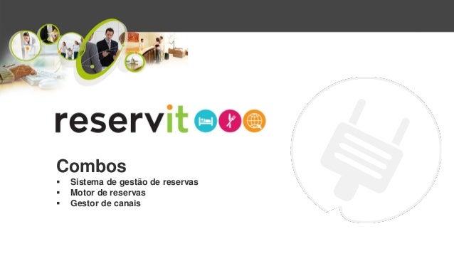 Combos  Sistema de gestão de reservas  Motor de reservas  Gestor de canais