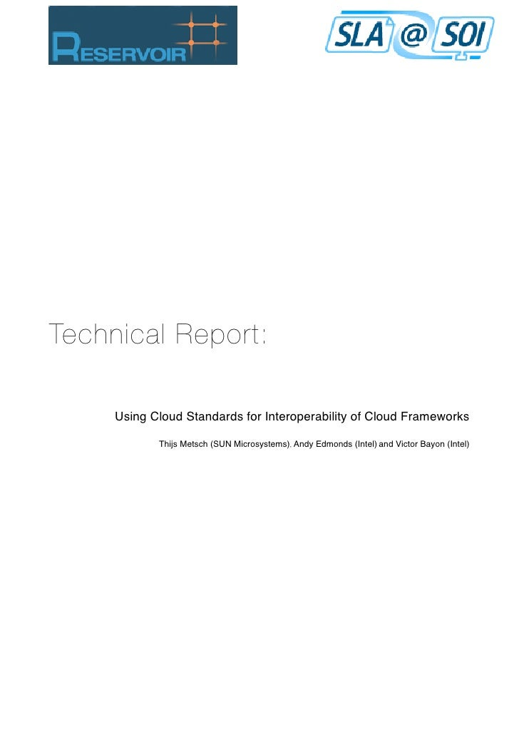 Technical Report:     Using Cloud Standards for Interoperability of Cloud Frameworks            Thijs Metsch (SUN Microsys...