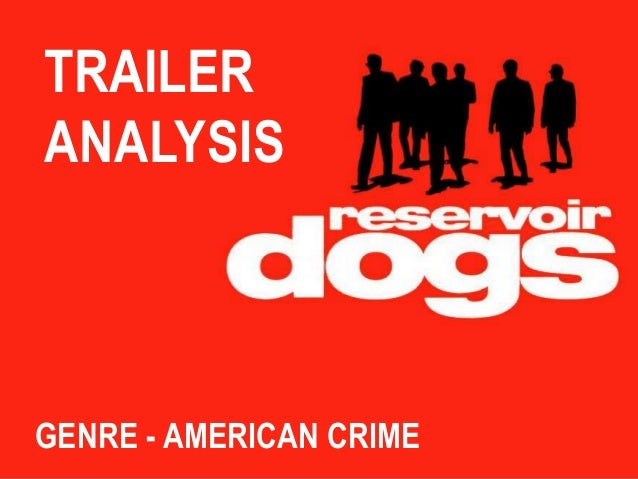 TRAILER ANALYSIS  GENRE - AMERICAN CRIME
