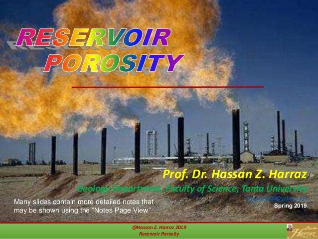 @Hassan Z. Harraz 2019 Reservoir Porosity Prof. Dr. Hassan Z. Harraz Geology Department, Faculty of Science, Tanta Univers...