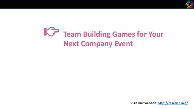 Team Building Games for Your Next Company Event Visit Our website: http://reserv.place/