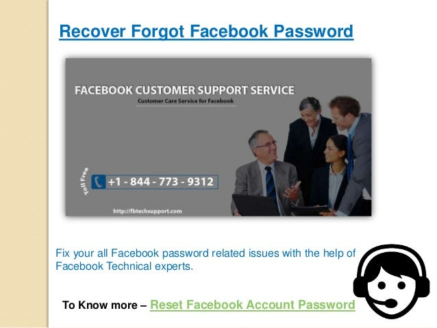 Recover Forgot Facebook Password Fix your all Facebook password related issues with the help of Facebook Technical experts...