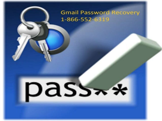 Reset gmail password 1 866-552-6319 in usa and canada