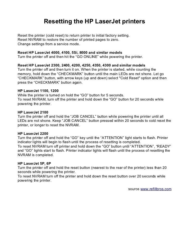 Resetting the HP LaserJet printersReset the printer (cold reset) to return printer to initial factory setting.Reset NVRAM ...