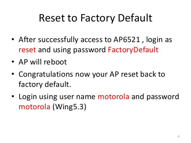 Reset to factory default AP6521 or AP7131