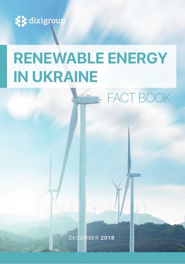 RENEWABLE ENERGY IN UKRAINE FACT BOOK DECEMBER 2018