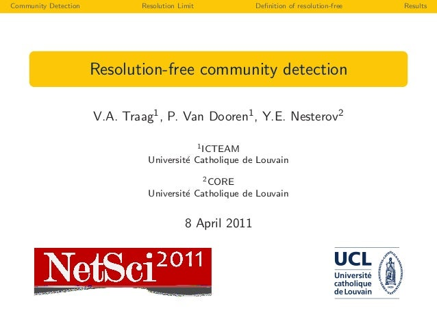 Community Detection Resolution Limit Definition of resolution-free Results Resolution-free community detection V.A. Traag1,...