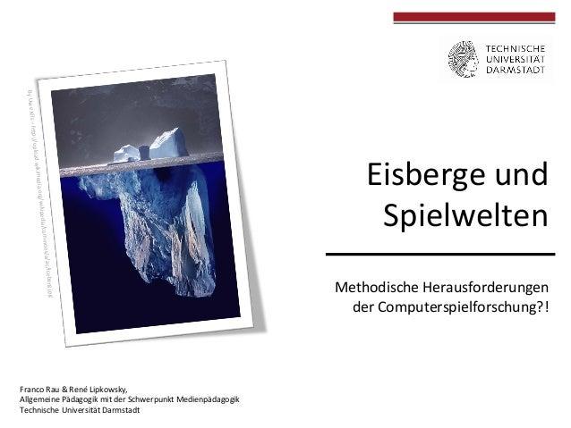 Methodische  Herausforderungen   der  Computerspielforschung?!         Franco  Rau  &  René  Lipkowsky...