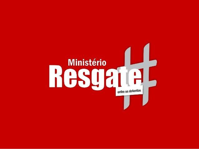 O Ministério Resgate faz Missões Urbanas. Nós levamos a Palavra de Deus para a população carcerária, para que conheçam o v...
