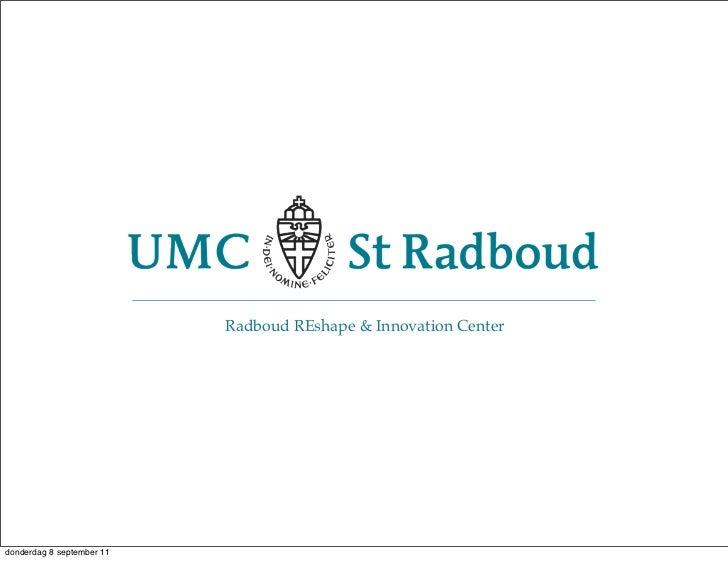 Radboud REshape & Innovation Centerdonderdag 8 september 11