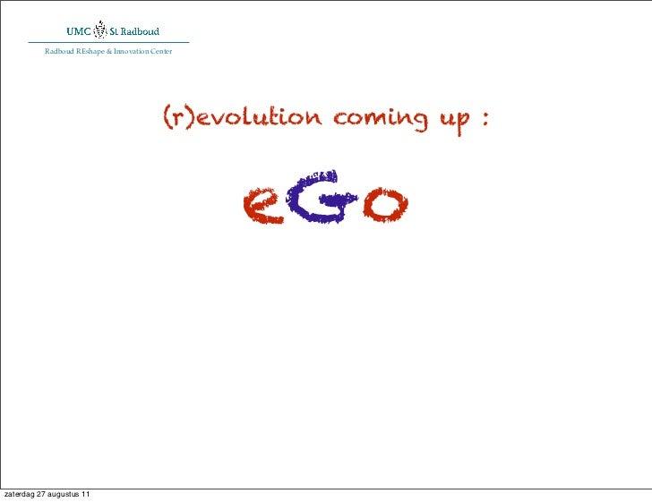 Radboud REshape & Innovation Center                                          (r)evolution coming up :                     ...