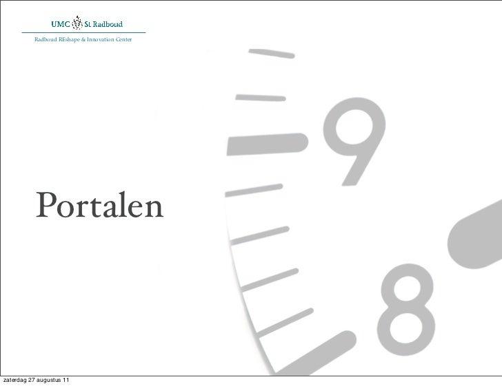 Radboud REshape & Innovation Center           Portalenzaterdag 27 augustus 11