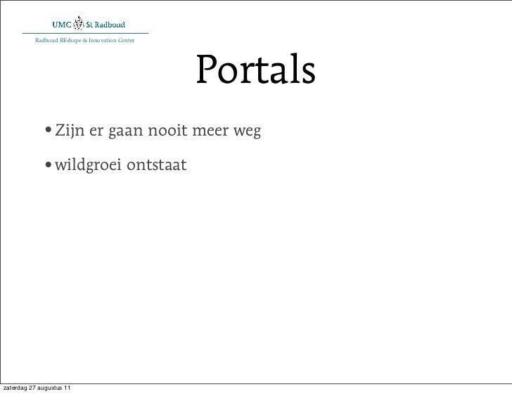 Radboud REshape & Innovation Center                                                Portals             •Zijn er gaan nooit...