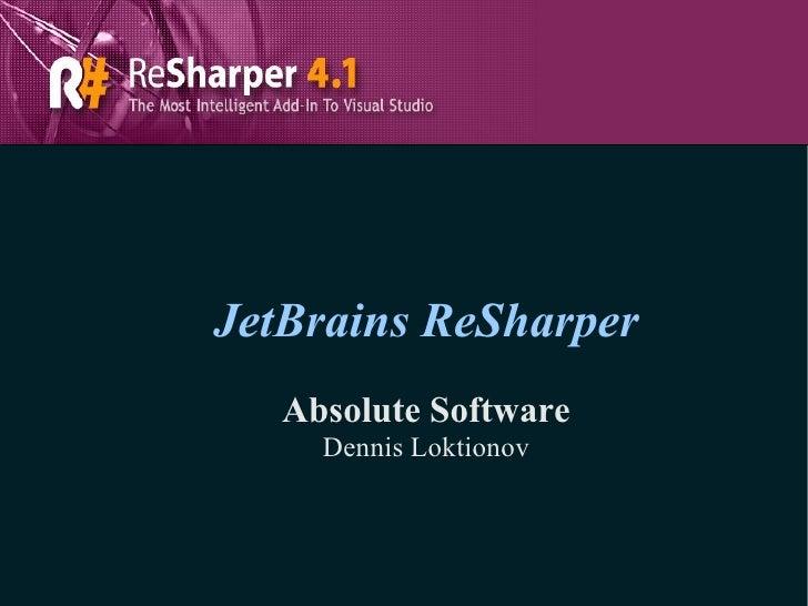 JetBrains ReSharper Absolute Software Dennis Loktionov