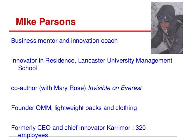 MIke Parsons Business mentor and innovation coach Innovator in Residence, Lancaster University Management School co-author...