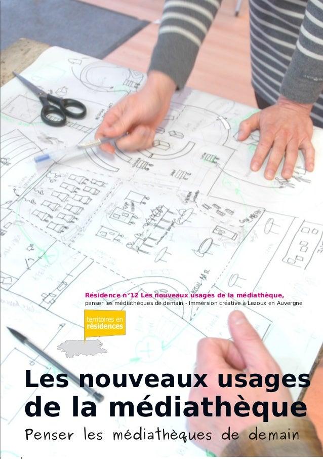 Résidence n°12 Les nouveaux usages de la médiathèque,    penser les médiathèques de demain - Immersion créative à Lezoux e...