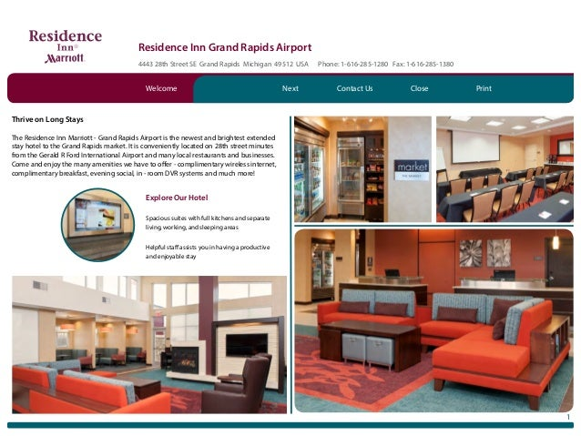 Residence Inn Grand Rapids Airport 4443 28th Street SE Grand Rapids Michigan 49512 USA Phone: 1-616-285-1280 Fax: 1-616-28...