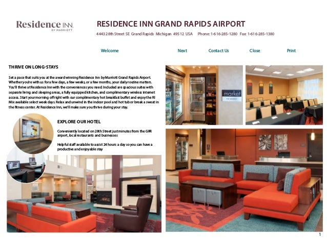 1 RESIDENCE INN GRAND RAPIDS AIRPORT 4443 28th Street SE Grand Rapids Michigan 49512 USA Phone: 1-616-285-1280 Fax: 1-616-...