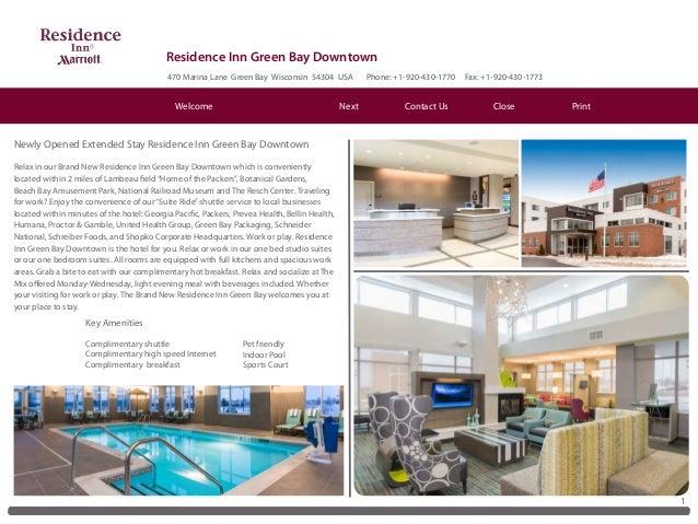 Residence Inn Green Bay Downtown 470 Marina Lane Green Bay Wisconsin 54304 USA Phone: +1-920-430-1770 Fax: +1-920-430-1773...