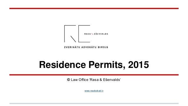Residence Permits, 2015 © Law Office 'Rasa & Ešenvalds' www.readvokati.lv