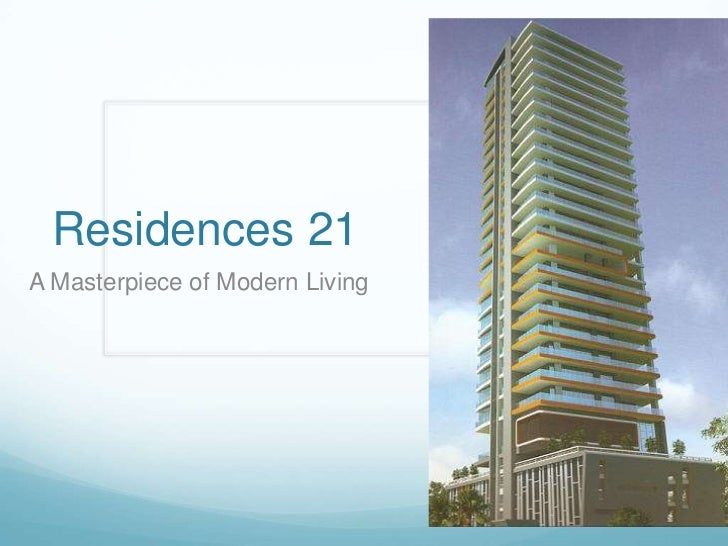 Residences 21A Masterpiece of Modern Living