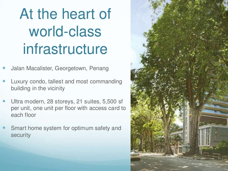 At the heart of       world-class      infrastructure Jalan Macalister, Georgetown, Penang Luxury condo, tallest and mos...