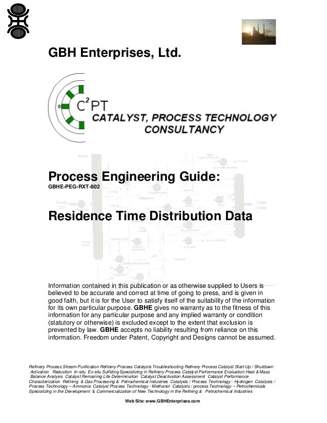 GBH Enterprises, Ltd.  Process Engineering Guide: GBHE-PEG-RXT-802  Residence Time Distribution Data  Information containe...