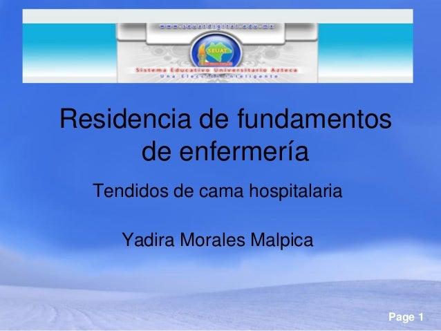 Residencia de fundamentos      de enfermería  Tendidos de cama hospitalaria     Yadira Morales Malpica                    ...
