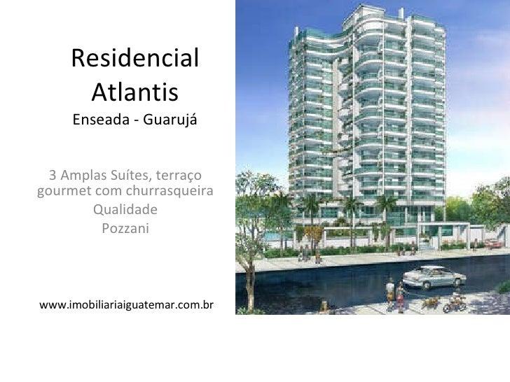 Residencial Atlantis Enseada - Guarujá 3 Amplas Suítes, terraço gourmet com churrasqueira Qualidade Pozzani www.imobiliari...